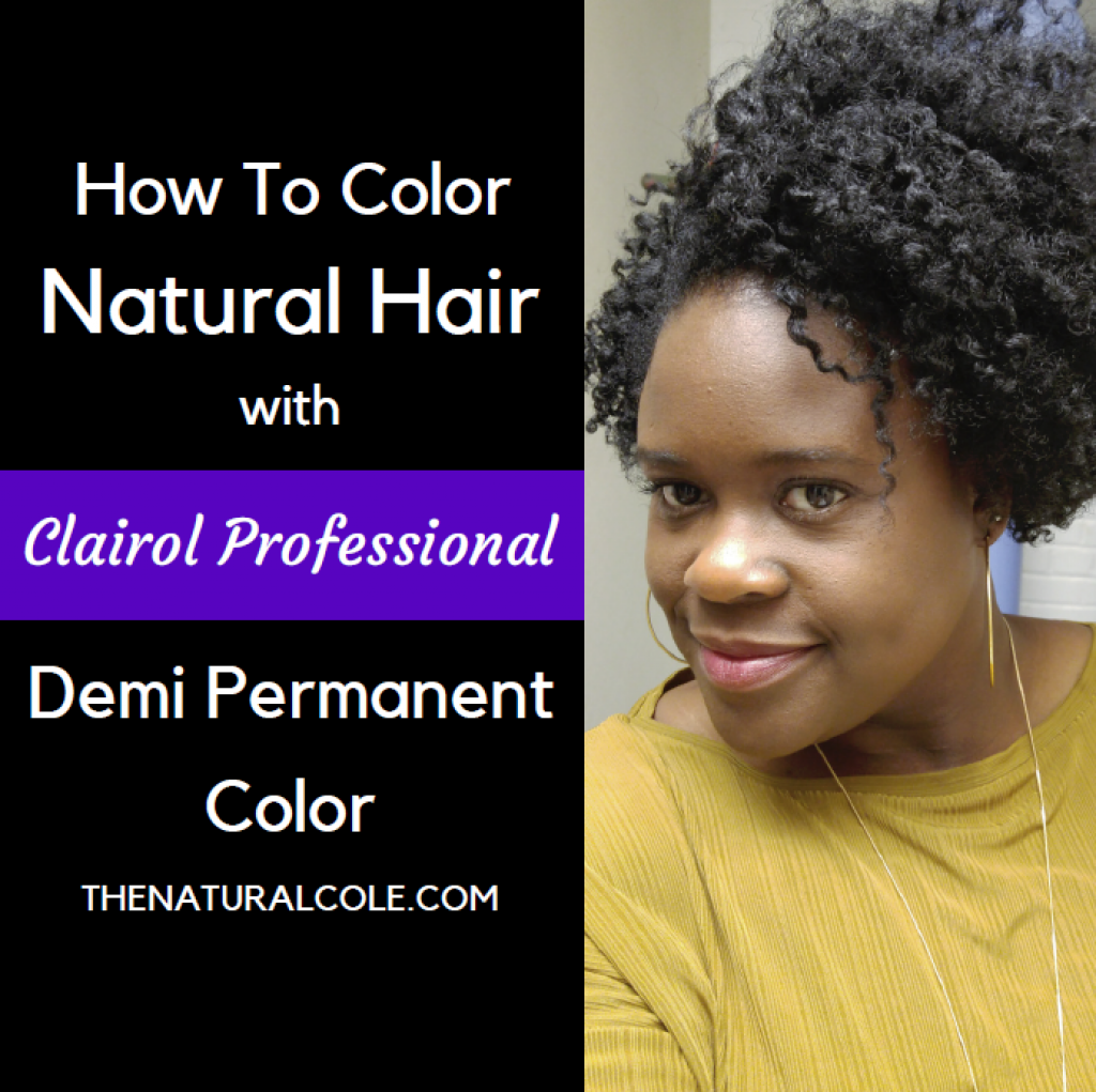 Demi Color On Natural Hair The Natural Cole