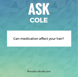 Can medication affect your hair?