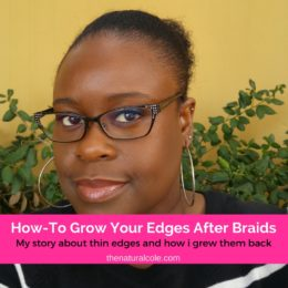 How-To Grow Your Edges After Braids